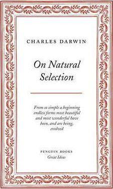 On Natural Selection (Charles Darwin)