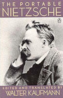 The Portable Nietzsche (Friedrich Nietzsche, Walter Kaufmann)