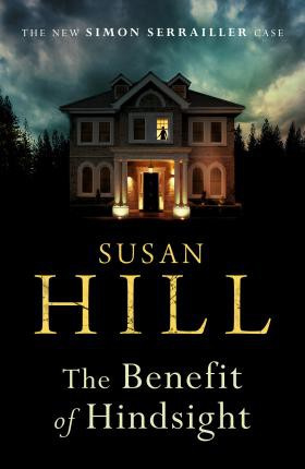 The Benefit Of Hindsight (Susan Hill)