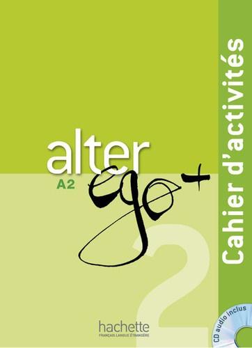 Alter ego + 2 A2 - Cahier d'activités