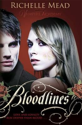 Bloodlines (book 1) (Richelle Mead)