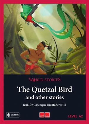 World Stories The Quetzal Bird