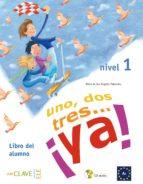 Uno, dos, tres… ¡ya! 1 - Libro del alumno 1 + audio