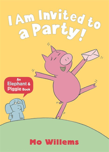 I Am Invited To A Party! (Mo Willems)