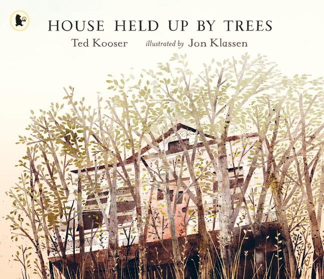 House Held Up By Trees (Ted Kooser, Jon Klassen)