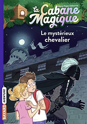 La Cabane Magique Tome 2 - Le mystérieux chevalier