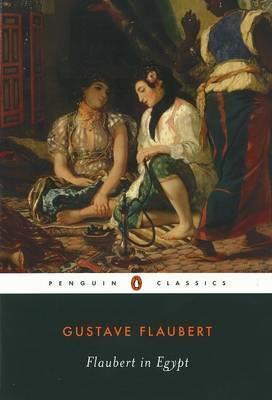 Flaubert In Egypt (Gustave Flaubert)