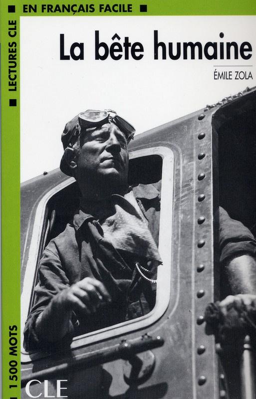 La bête humaine - Niveau 3 - Lecture CLE en Français facile - Livre