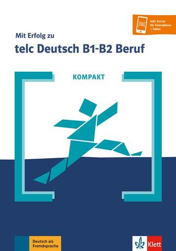 KOMPAKT Mit Erfolg zu telc Deutsch B1-B2 Beruf Buch en Online-Angebot