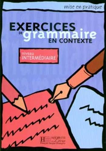 Exercices de grammaire en contexte - Niveau intermédiaire