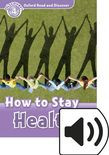Oxford Read And Discover Level 4 How To Stay Healthy Audio