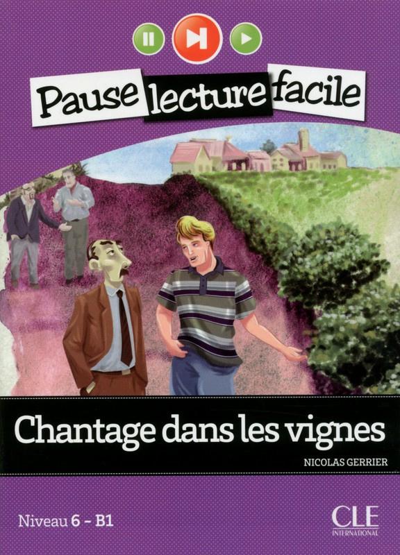 Chantage dans les vignes - Niveau 6-B1 - Pause lecture facile - Livre + CD