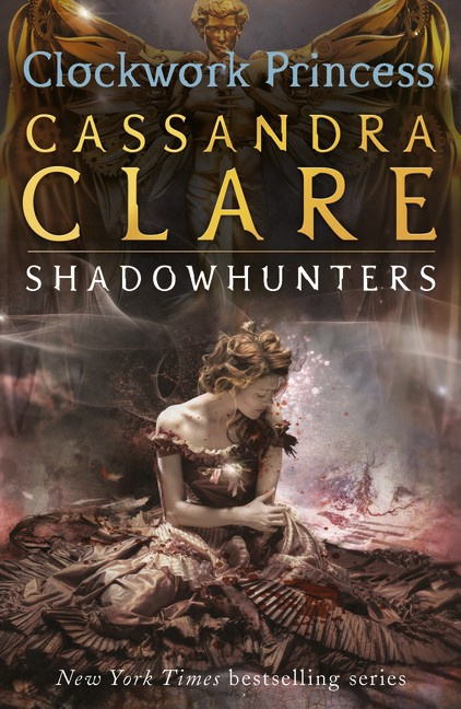 The Infernal Devices 3: Clockwork Princess (Cassandra Clare)