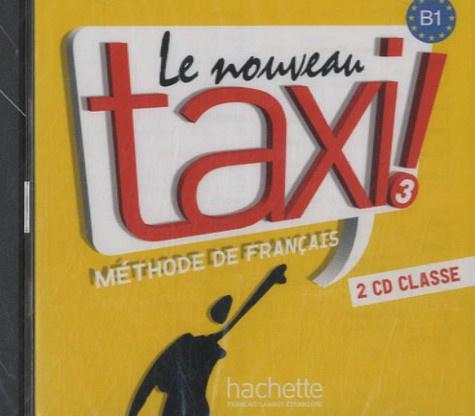 Le nouveau taxi ! Méthode de français - 3 CD-Audio