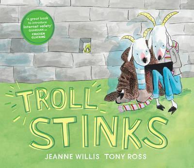 Troll Stinks! (Jeanne Willis) Hardback