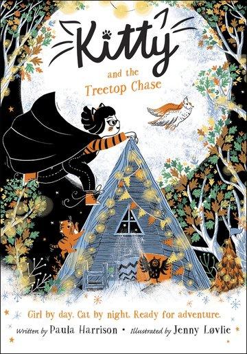 Kitty and the Treetop Chase (Paula Harrison, Jenny Løvlie)
