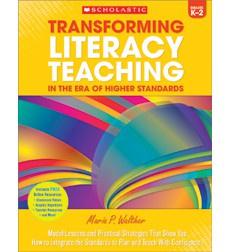 Transforming Literacy Teaching in the Era of Higher Standards: Grades K-2