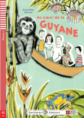 Au Coeur De La Guyane + Downloadable Multimedia
