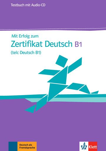 Mit Erfolg zum Zertifikat Deutsch (telc Deutsch B1) Testbuch + Audio-CD