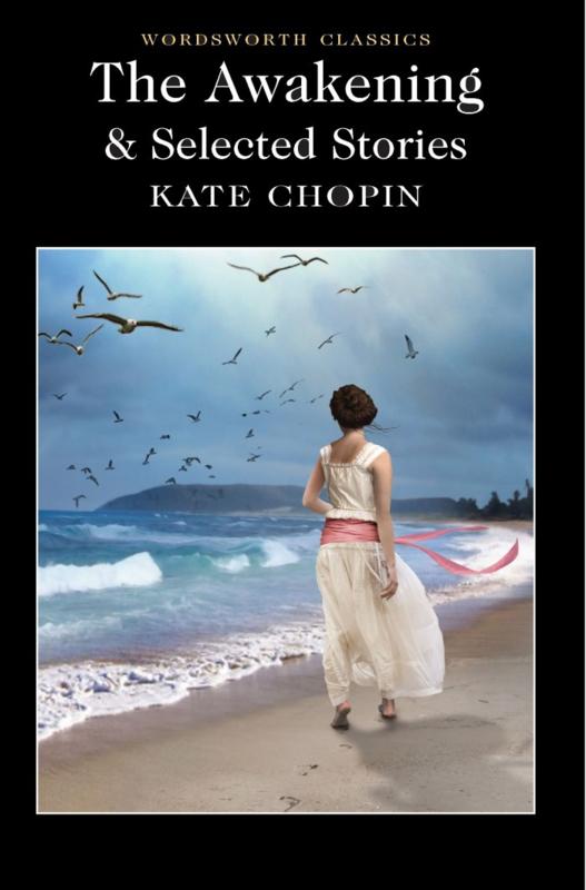The Awakening and Selected Short Stories(Chopin, K.)