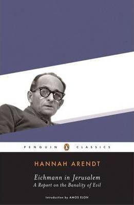 Eichmann In Jerusalem (Hannah Arendt)