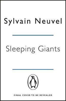 Sleeping Giants ( Penguin Picks ( (Sylvain Neuvel)