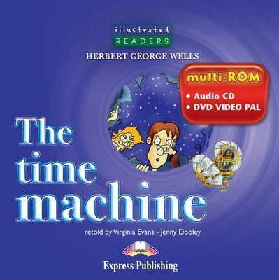 The Time Machine Illustrated Reader With Cd