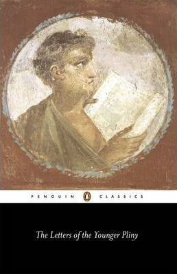 The Letters Of The Younger Pliny (The Younger Pliny)