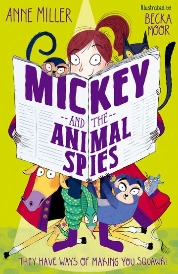 Mickey and the Animal Spies (Anne Miller, Becka Moor)
