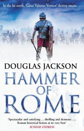 Hammer Of Rome: Gaius Valerius Verrens 9 (Douglas Jackson)