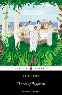 The Art Of Happiness (Epicurus)