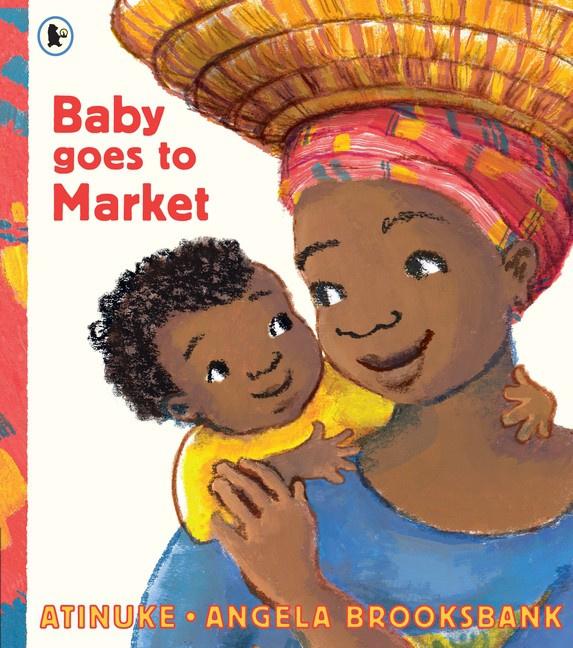 Baby Goes To Market (Atinuke, Angela Brooksbank)