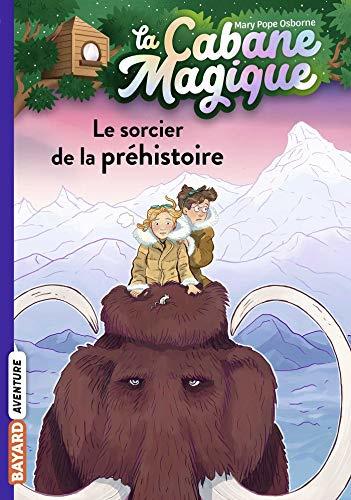 La Cabane Magique Tome 6 - Le sorcier de la préhistoire