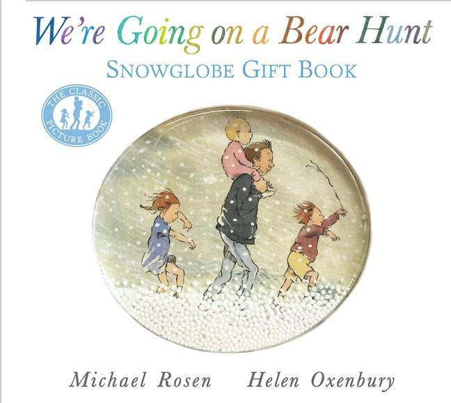 We're Going On A Bear Hunt: Snowglobe Gift Book (Michael Rosen)