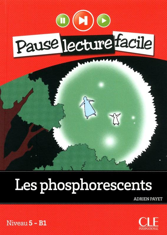 Les phosphorescents - Niveau 5-B1 - Pause lecture facile - Livre + CD