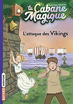 La Cabane Magique Tome 10 - L'attaque des Vikings