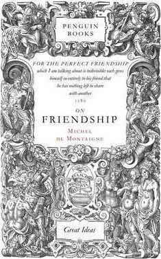 On Friendship (Michel De Montaigne)