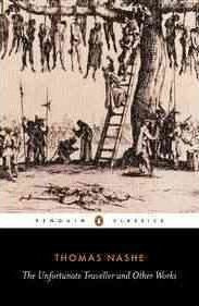 The Unfortunate Traveller And Other Works (Thomas Nashe)