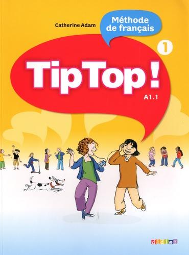 Tip Top ! Méthode de français A1.1 - Volume 1