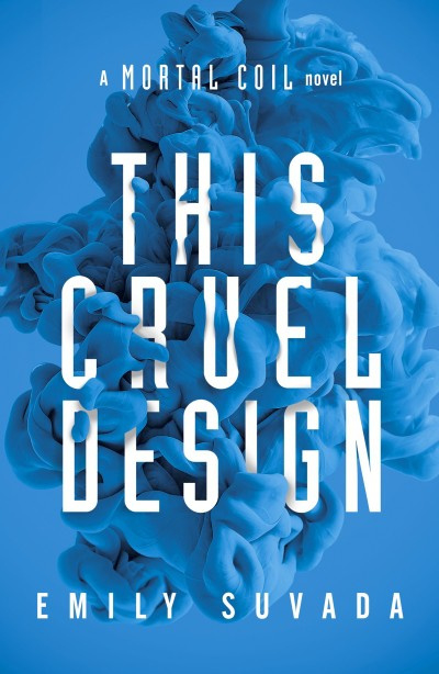 This Cruel Design (Emily Suvada)