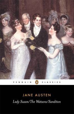 Lady Susan, The Watsons, Sanditon (Jane Austen)