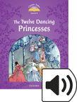 Classic Tales Level 4 The Twelve Dancing Princesses Audio