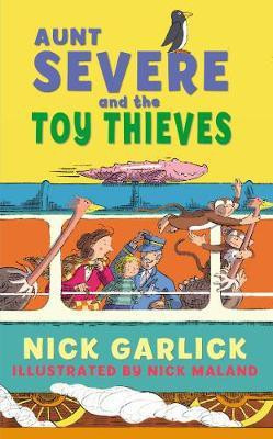 Aunt Severe and the Toy Thieves (Nick Garlick) Paperback / softback