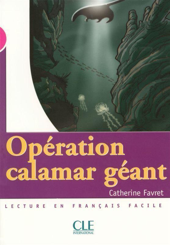 Opération Calamar géant - Niveau 3 - Lecture Mise en scéne - Livre