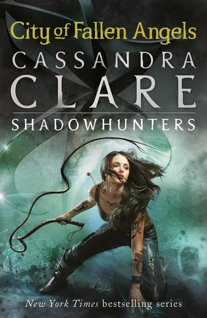 The Mortal Instruments 4: City Of Fallen Angels (Cassandra Clare)