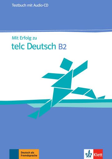 Mit Erfolg zu telc Deutsch B2 Testbuch + Audio-CD