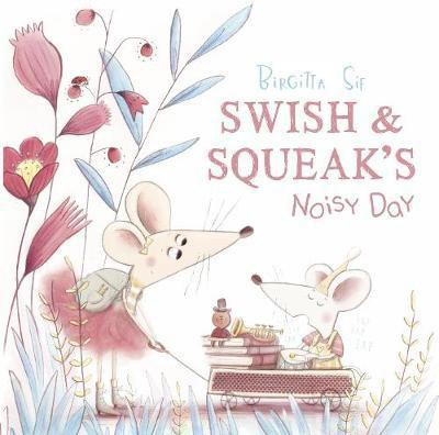 Swish and Squeak's Noisy Day (Birgitta Sif) Paperback / softback