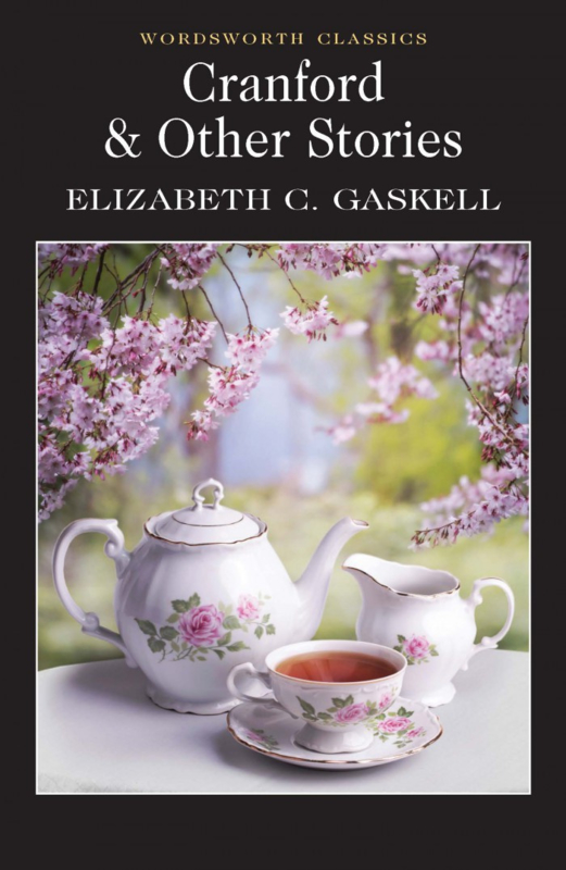 Cranford & Selected Short Stories (Gaskell, E.C.)