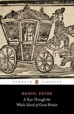 A Tour Through The Whole Island Of Great Britain (Pat rodgers  Daniel Defoe)