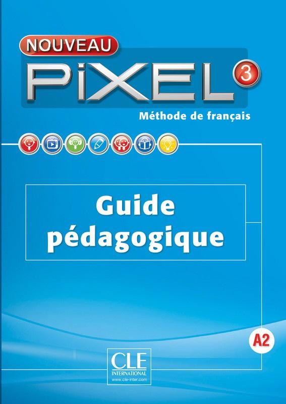 Nouveau Pixel 3 - Niveau A2 - Guide pédagogique